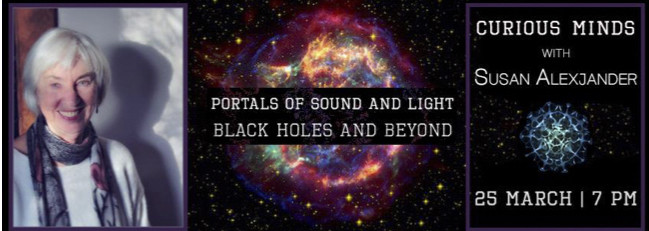 Portals Of Sound and Light - Black Holes and Beyond ~ Susan Alexander - Brody Studios, Budapest